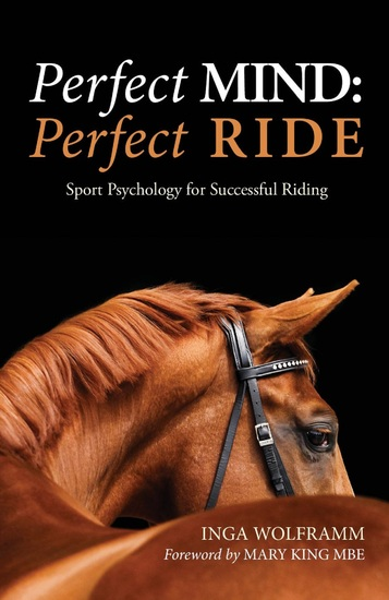 Perfect mind: perfect ride - sport psychology for successful riding - cover