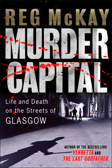 Murder Capital - Life and Death on the Streets of Glasgow - cover