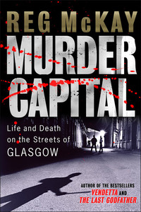 Murder Capital - Life and Death on the Streets of Glasgow
