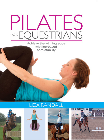 Pilates for Equestrians - Achieve the winning edge with increased core stability - cover