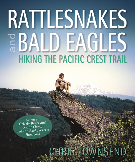 Rattlesnakes and Bald Eagles - Hiking the Pacific Crest Trail - cover