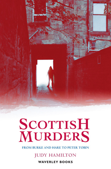 Scottish Murders - From Burke and Hare to Peter Tobin - cover