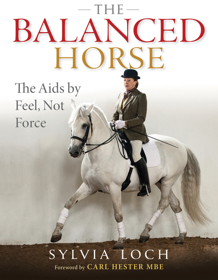 The Balanced Horse - The Aids By Feel Not Force - cover