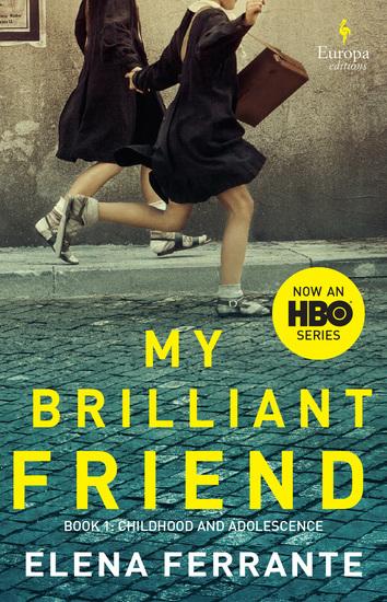 My Brilliant Friend - Neapolitan Novels Book One - cover