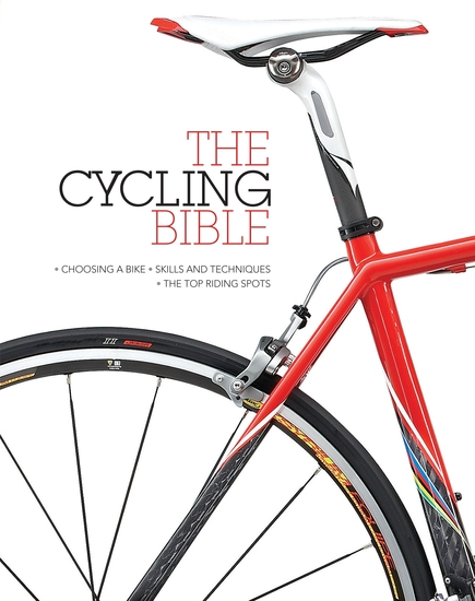 The Cycling Bible - The complete guide for all cyclists from novice to expert - cover