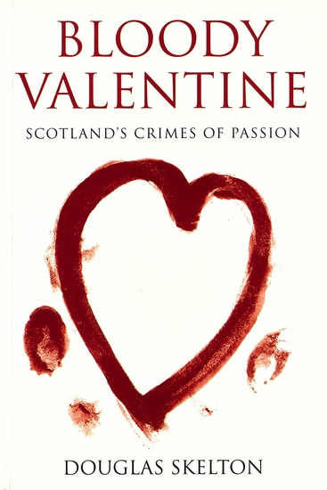 Bloody Valentine - Scotland's Crimes of Passion - cover