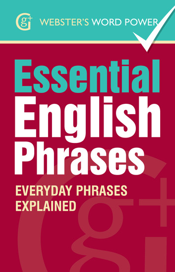 Webster's Word Power Essential English Phrases - Everyday Phrases Explained - cover