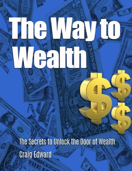 The Way to Wealth: The Secrets to Unlock the Door of Wealth - cover