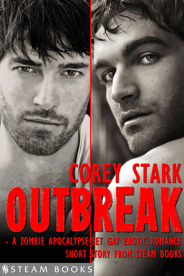 Outbreak - A Zombie Apocalypse-Set Gay Erotic Romance from Steam Books - cover