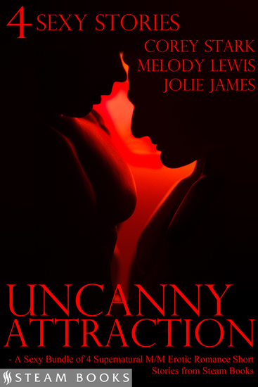 Uncanny Attraction - A Sexy Bundle of 4 Supernatural M M Erotic Romance Short Stories from Steam Books - cover