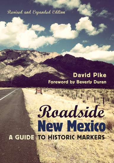 Roadside New Mexico - A Guide to Historic Markers Revised and Expanded Edition - cover