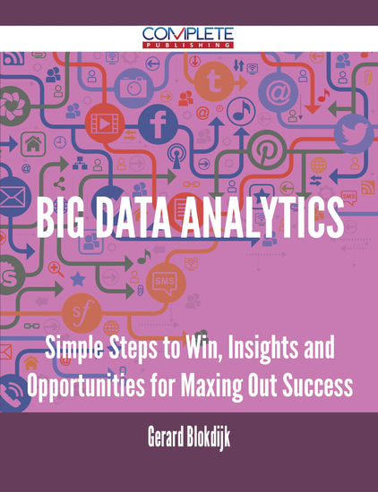 Big Data analytics - Simple Steps to Win Insights and Opportunities for Maxing Out Success - cover