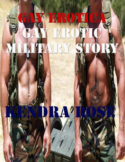 Gay Erotica: Gay Erotic Military Story - cover