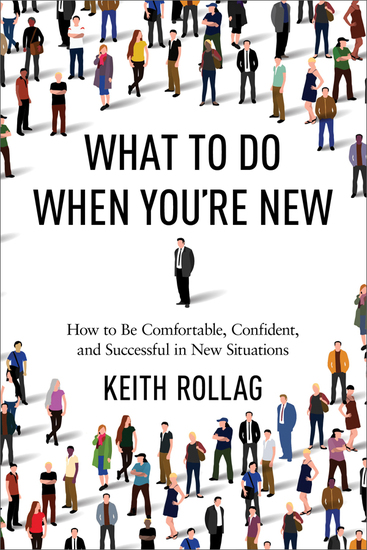 What to Do When You're New - How to Be Comfortable Confident and Successful in New Situations - cover