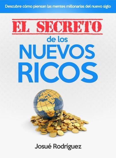 El El Secreto de los Nuevos Ricos - Descubre cómo piensan las mentes millonarias del nuevo siglo - cover