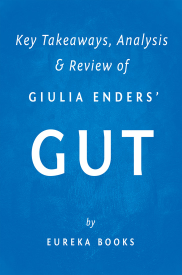 Gut by Giulia Enders   Key Takeaways Analysis & Review - The Inside Story of Our Body's Most Underrated Organ - cover