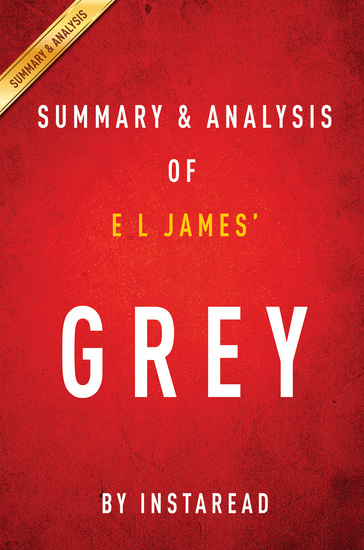 Grey by E L James | Summary & Analysis - Fifty Shades of Grey as Told by Christian - cover