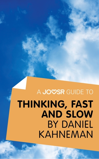 A Joosr Guide to Thinking Fast and Slow by Daniel Kahneman - cover