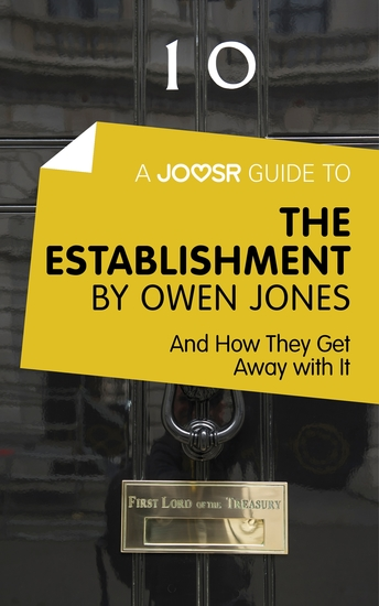 A Joosr Guide to… The Establishment by Owen Jones - And How They Get Away with it - cover