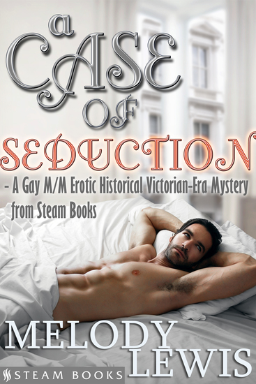 A Case of Seduction - A Gay M M Erotic Historical Victorian-Era Mystery from Steam Books - cover