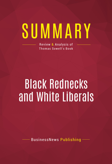 Summary of Black Rednecks and White Liberals - Thomas Sowell - cover