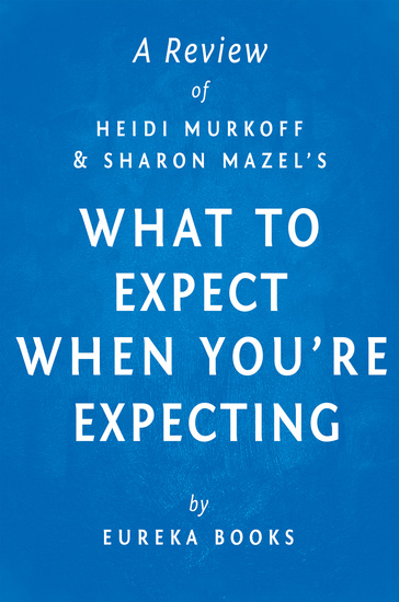 What to Expect When You're Expecting by Heidi Murkoff and Sharon Mazel | A Review - cover