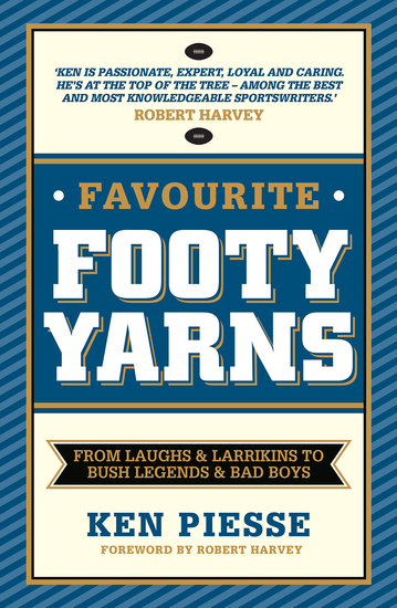 Favourite Footy Yarns - From Laughs and Larrikins to Bush Legends and Bad Boys - cover