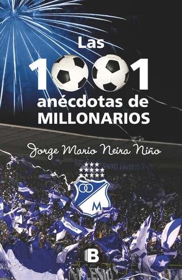Las 1001 anécdotas de Millonarios - cover