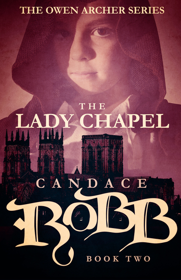 The Lady Chapel - The Owen Archer Series - Book Two - cover