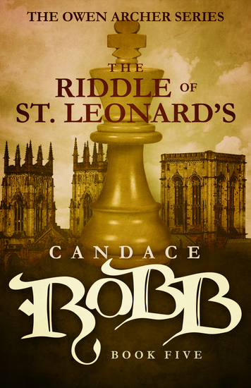 The Riddle of St Leonard's - The Owen Archer Series - Book Five - cover