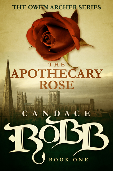 The Apothecary Rose - The Owen Archer Series - Book One - cover