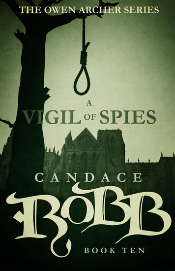 A Vigil of Spies - The Owen Archer Series - Book Ten - cover