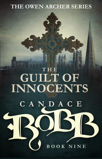 The Guilt of Innocents - The Owen Archer Series - Book Nine - cover