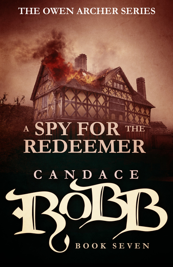 A Spy for the Redeemer - The Owen Archer Series - Book Seven - cover