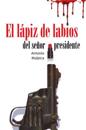 El lápiz de labios del señor presidente - cover
