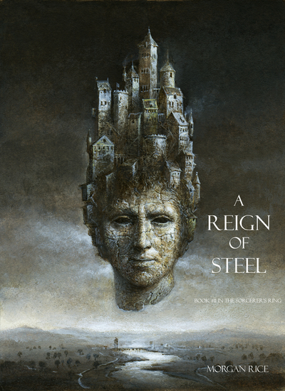 A Reign of Steel (Book #11 in the Sorcerer's Ring) - cover