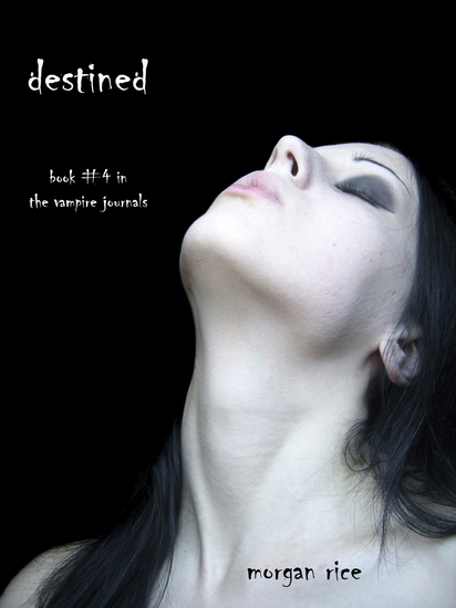 Destined (Book #4 in the Vampire Journals) - cover
