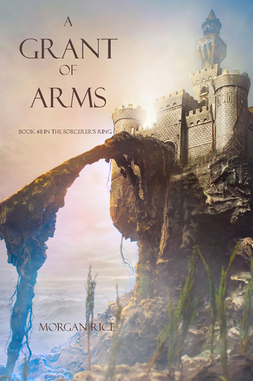 A Grant of Arms (Book #8 in the Sorcerer's Ring) - cover