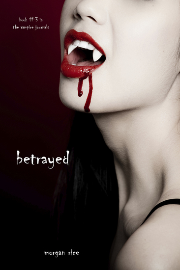 Betrayed (Book #3 in the Vampire Journals) - cover
