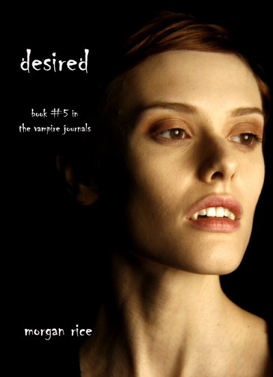 Desired (Book #5 in the Vampire Journals) - cover