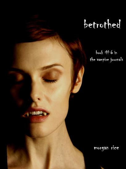 Betrothed (Book #6 in the Vampire Journals) - cover