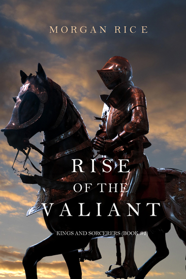 Rise of the Valiant (Kings and Sorcerers--Book 2) - cover