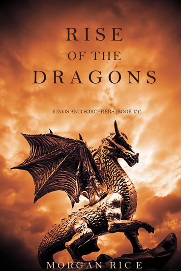 Rise of the Dragons (Kings and Sorcerers--Book 1) - cover