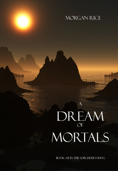 A Dream of Mortals (Book #15 in the Sorcerer's Ring) - cover