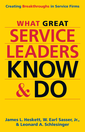 What Great Service Leaders Know and Do - Creating Breakthroughs in Service Firms - cover