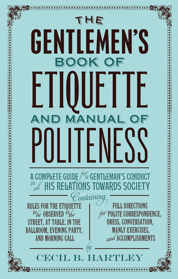 The Gentlemen's Book of Etiquette and Manual of Politeness - cover