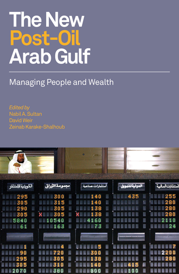 The New Post-Oil Arab Gulf - Managing People and Wealth - cover