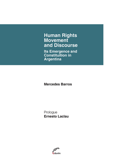 Human Rights Movement and Discourse Its Emergence and Constituition in Argentina - cover