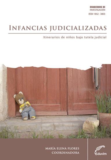 Infancias judicializadas Itinerarios de niños bajo tutela judicial - cover