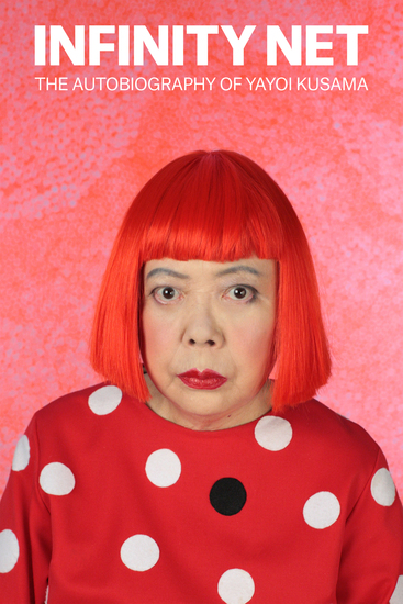 Infinity Net: The Autobiography of Yayoi Kusama - cover